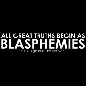 All-great-truths-begin-as-blasphemies-atheism-24203359-500-500